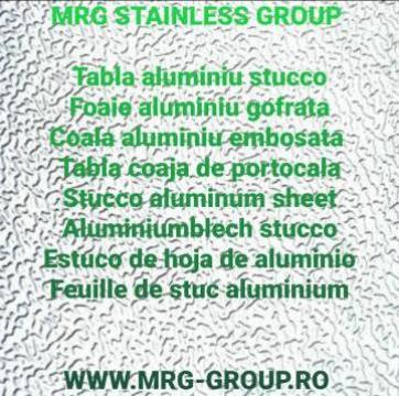 Tabla aluminiu Stucco 1x1000x2000mm gofrata coala foaie dura de la MRG Stainless Group Srl