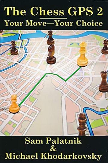 Carte, The Chess GPS 2 - Michael Khodarkovsky de la Chess Events Srl